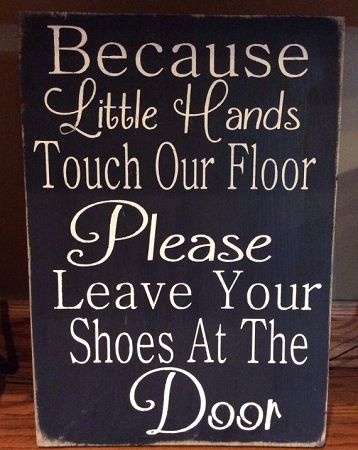 Because Little Hands Touch Our Floor Take Your Shoes Off Go Barefoot Country Primitive Sayings Stenciled Wooden Sign
