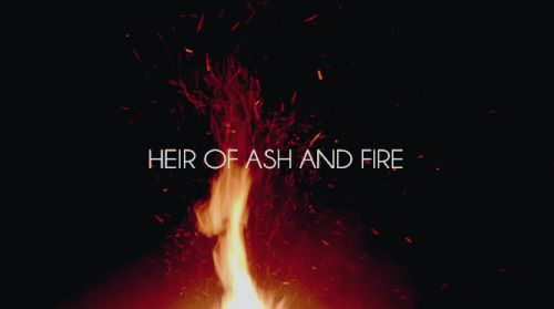 """""""She was the heir of ash and fire, and she would bow to no one."""" #HeirofFire"""