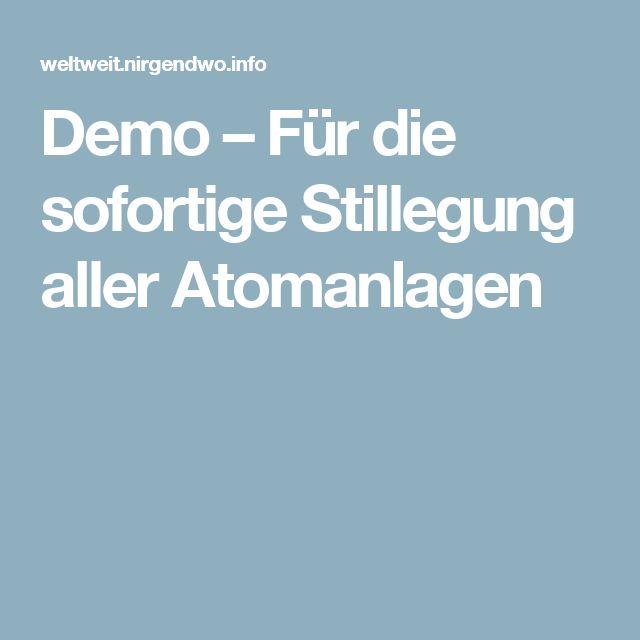 Demo – Für die sofortige Stillegung aller Atomanlagen