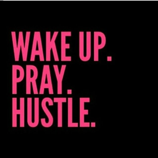 pray grind hustle - Google Search