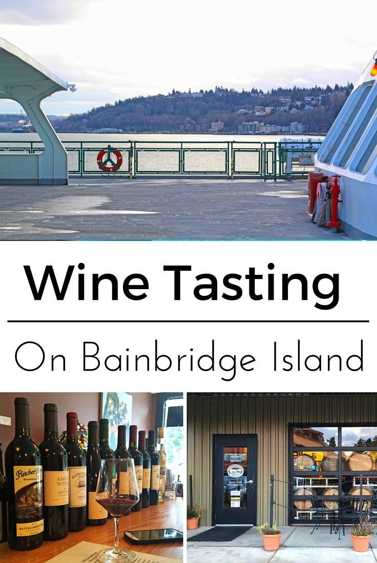 Seattle Day Trip: Wine Tasting on Bainbridge Island. Guide to Bainbridge wineries, tasting rooms and vineyards.