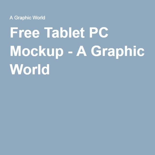 Free Tablet PC Mockup - A Graphic World
