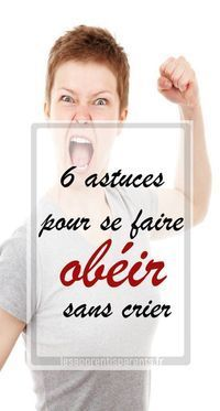 6 tips to be obeyed without shouting