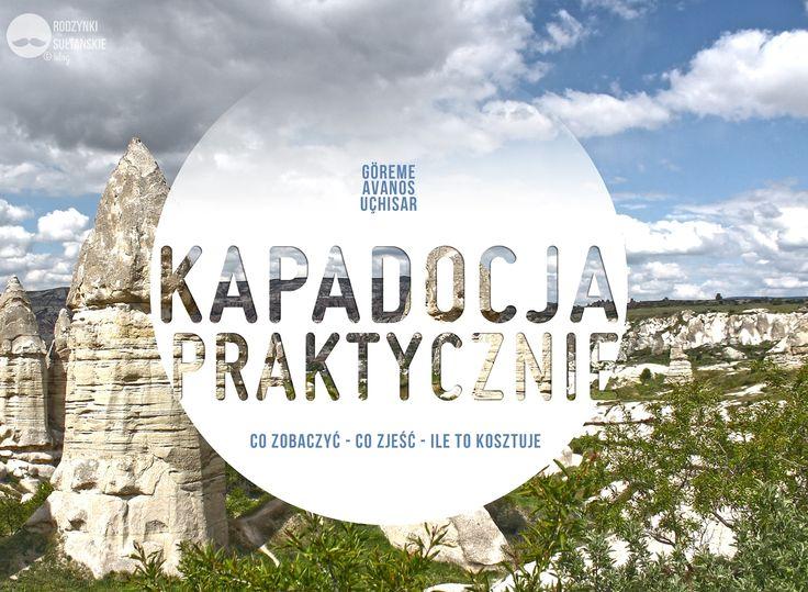 Co zobaczyć w Kapadocji? 3-dniowy plan samodzielnego zwiedzania.