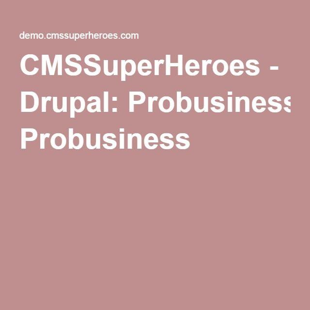 CMSSuperHeroes - Drupal: Probusiness
