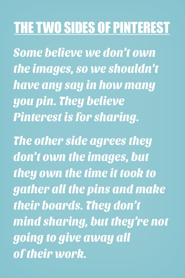 I believe that Pinterest is for sharing.