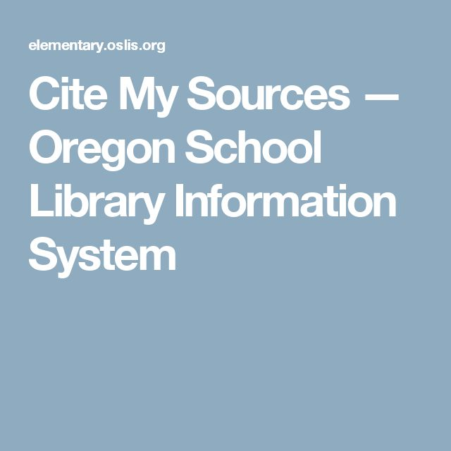 Cite My Sources — Oregon School Library Information System