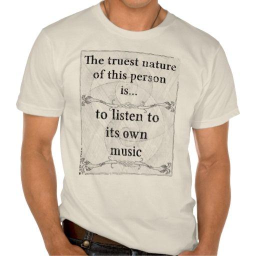 The truest nature: listen music own musician shirt