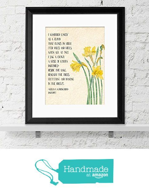 Golden Daffodils - William Wordsworth Inspirational Literary Quote from Daffodils. Fine Art Print For Classroom, Library, Home or Nursery from Echo Literary Arts https://www.amazon.com/dp/B01GZ5NZ0K/ref=hnd_sw_r_pi_dp_Gp5iybRE0JHKN #handmadeatamazon