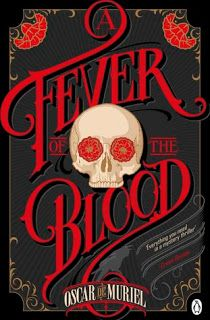 A Bookaholic Swede: A Fever of the Blood by Oscar de Muriel