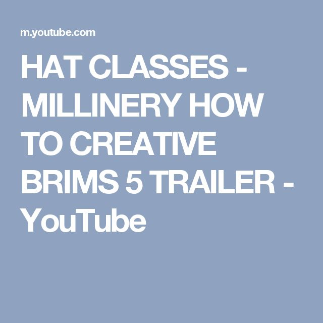 HAT CLASSES - MILLINERY HOW TO CREATIVE BRIMS 5  TRAILER - YouTube