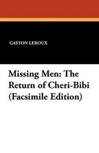 Missing Men: The Return of Cheri-Bibi, by Gaston Leroux (Paperback)