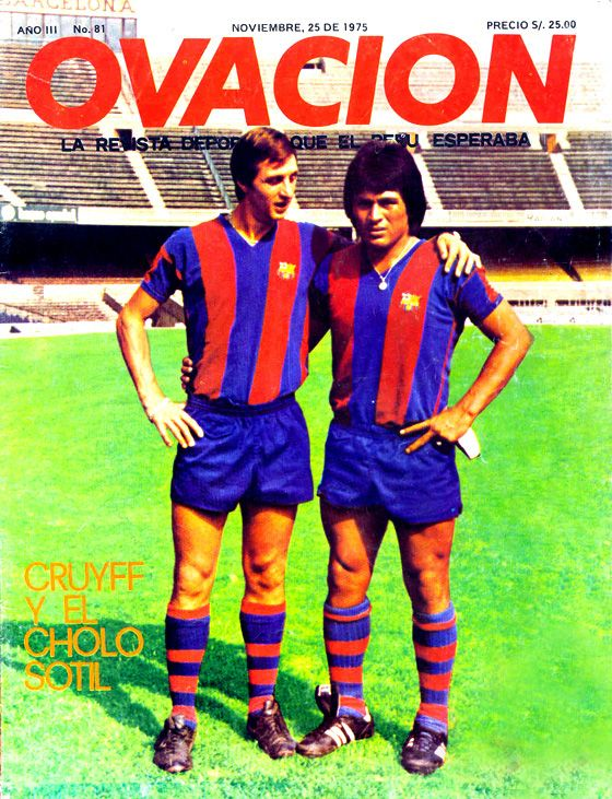 in FC Barcelona: Johan Cruyff (Holland) 1973–1978 143/48 + Hugo Sotil (Peru) 1973–1977 65/21