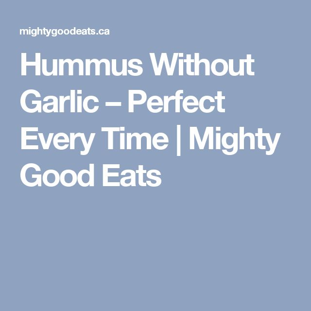 hummus without garlic  perfect every time  hummus recipe