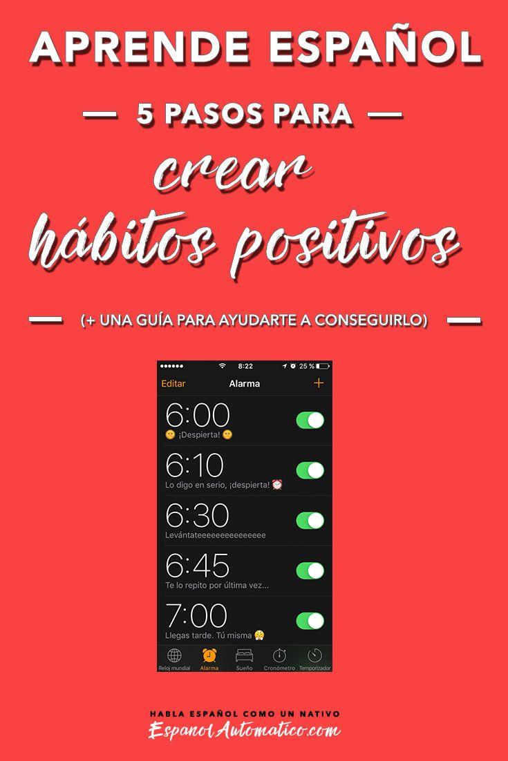 Aprende español: 5 pasos para romper malos hábitos y crear hábitos positivos. Aprende español con nuestro podcast español gratis - http://ESpanolAutomatico.com/podcast/032