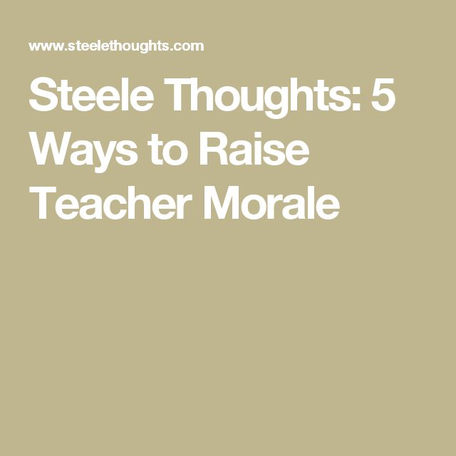 Steele Thoughts: 5 Ways to Raise Teacher Morale