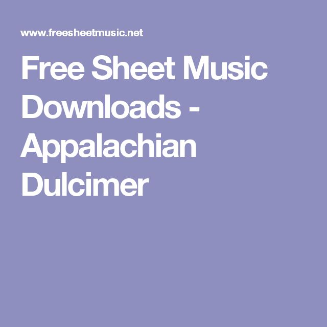 Free Sheet Music Downloads - Appalachian Dulcimer