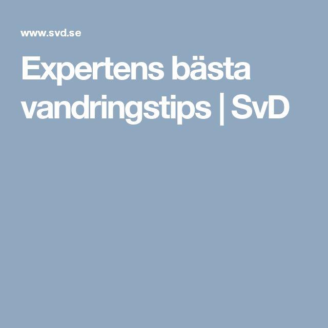 Expertens bästa vandringstips | SvD