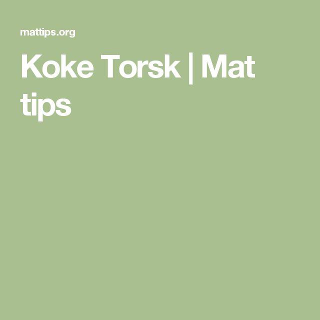 Koke Torsk   Mat tips