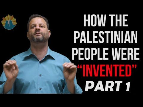 "How the Palestinian People were ""Invented"" 
