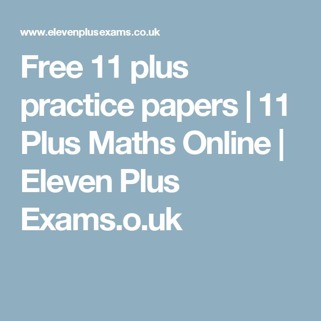 Free 11 plus practice papers | 11 Plus Maths Online | Eleven Plus Exams.o.uk