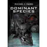 Dominant Species (Kindle Edition)By Michael E. Marks