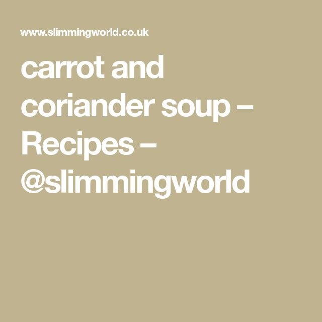 carrot and coriander soup – Recipes – @slimmingworld