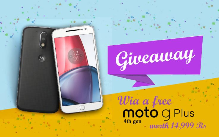 Win* a FREE Moto G Plus 4th Gen worth Rs. 14,999/-