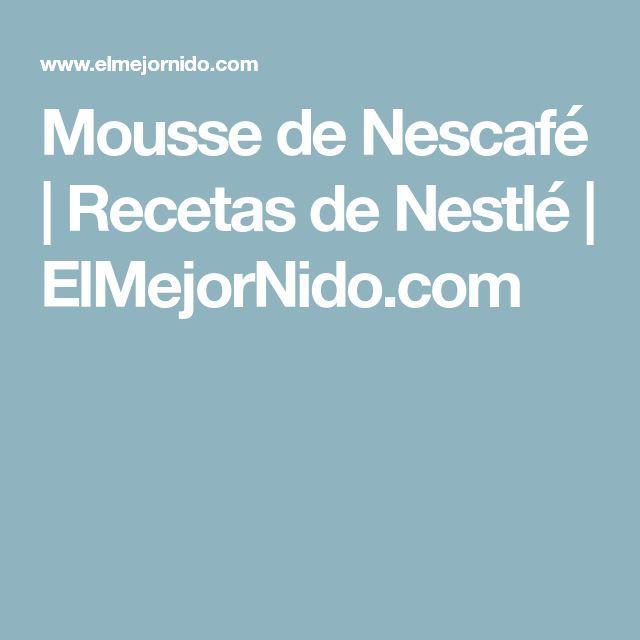 Mousse de Nescafé | Recetas de Nestlé | ElMejorNido.com