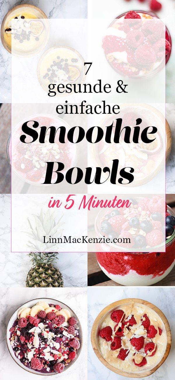 7 einfache und schnelle Smoothieschale Rezepte für ein buntes und leckeres …   – Linn MacKenzie I mein Blog