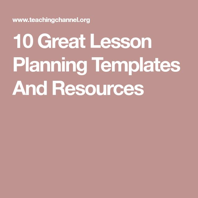 10 Great Lesson Planning Templates And Resources