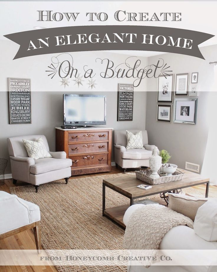 How To Create An Elegant Home On A Budget 7 Tips Tricks Decorate Living Room WallsLiving