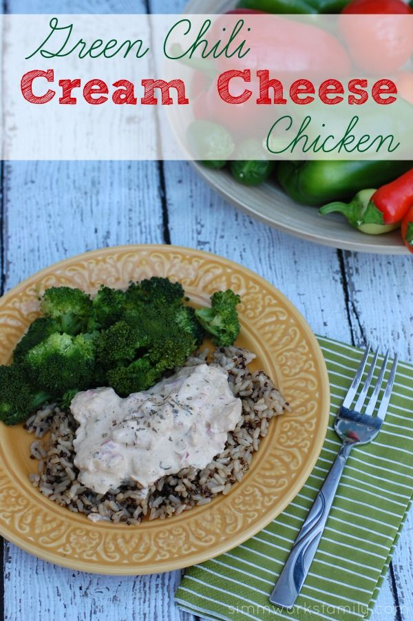 Green Chili Cream Cheese Chicken - 30 minute meal that's simple and ...