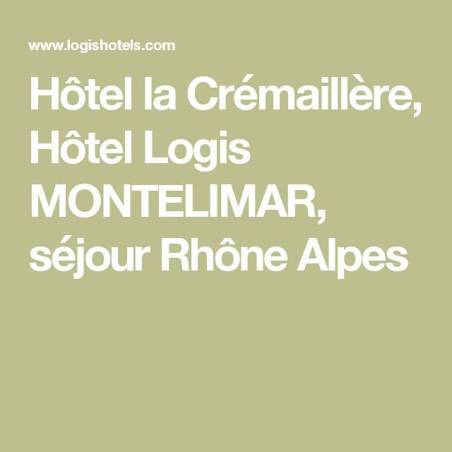 Hôtel la Crémaillère, Hôtel Logis MONTELIMAR, séjour Rhône Alpes
