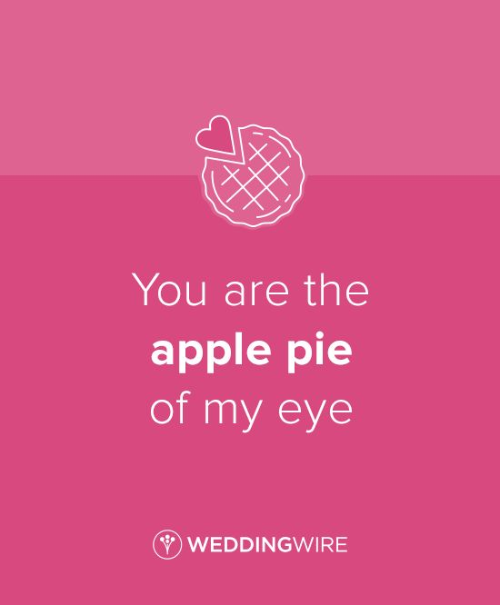 """Thanksgiving love quote - fun love pun - """"You are the apple pie of my eye"""""""