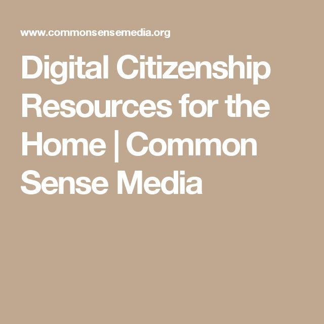 Digital Citizenship Resources for the Home | Common Sense Media