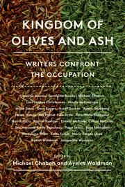 Kingdom of Olives and Ash - Writers Confront the Occupation ebook by Michael Chabon,Ayelet Waldman