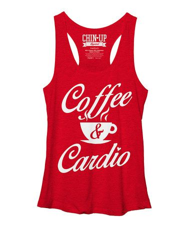 Love this Red Heather 'Coffee & Cardio' Racerback Tank - Women by Chin Up Apparel on #zulily! #zulilyfinds