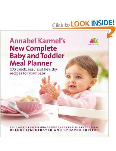 Annabel Karmel's New Complete Baby & Toddler Meal Planner: Amazon.co.uk: Annabel Karmel: Books