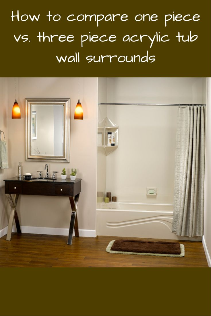 How to compare one piece vs three piece acrylic tub wall for 4 piece bathroom ideas