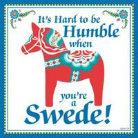 Decorative Swedish Gift Plaque: Humble Swede..