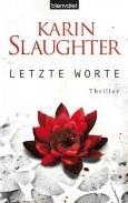 """Nominiert für den LovelyBooks Leserpreis in der Kategorie """"Spannung"""": Letzte Worte von Karin Slaughter"""