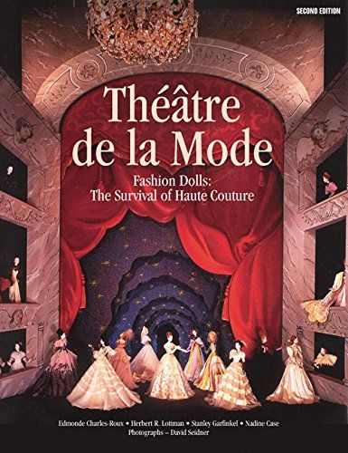 Théâtre de la mode : fashion dolls : the survival of haute couture / essays by Edmonde Charles-Roux... [et al.]