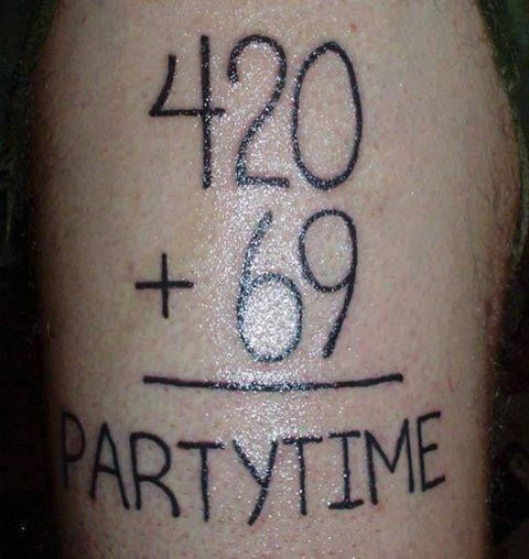 420 Plus 69 Equals Party Time - Marijuana Memes