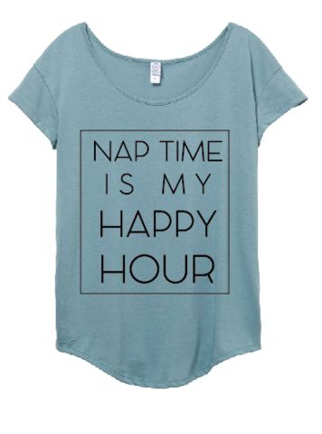 Nap Time Is My Happy Hour Adult Tee
