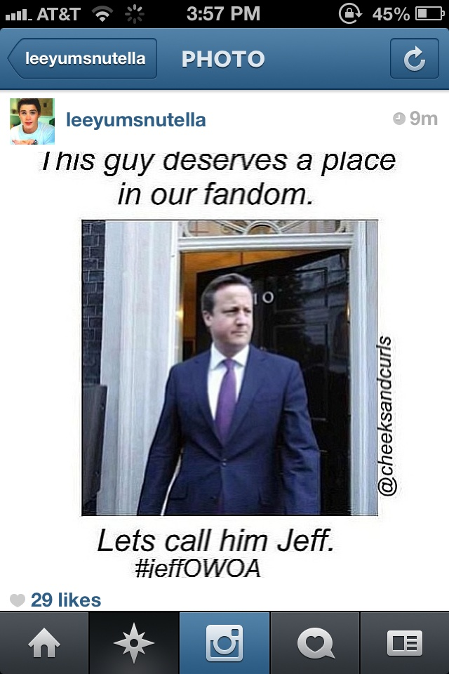 I had to share this screenshot... People... We will not call this man Jeff... This man has a name... It's David Cameron, prime minister of England...... #awkward -E