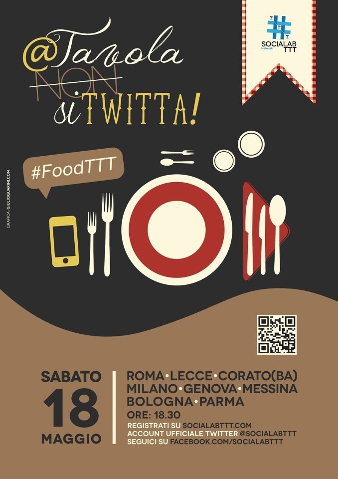 """""""A tavola (non) si twitta""""- Un altro evento made by #socialabttt #FoodTTT indaga il rapporto tra i social media e il cibo.  Sabato 18 maggio in 8 città italiane"""