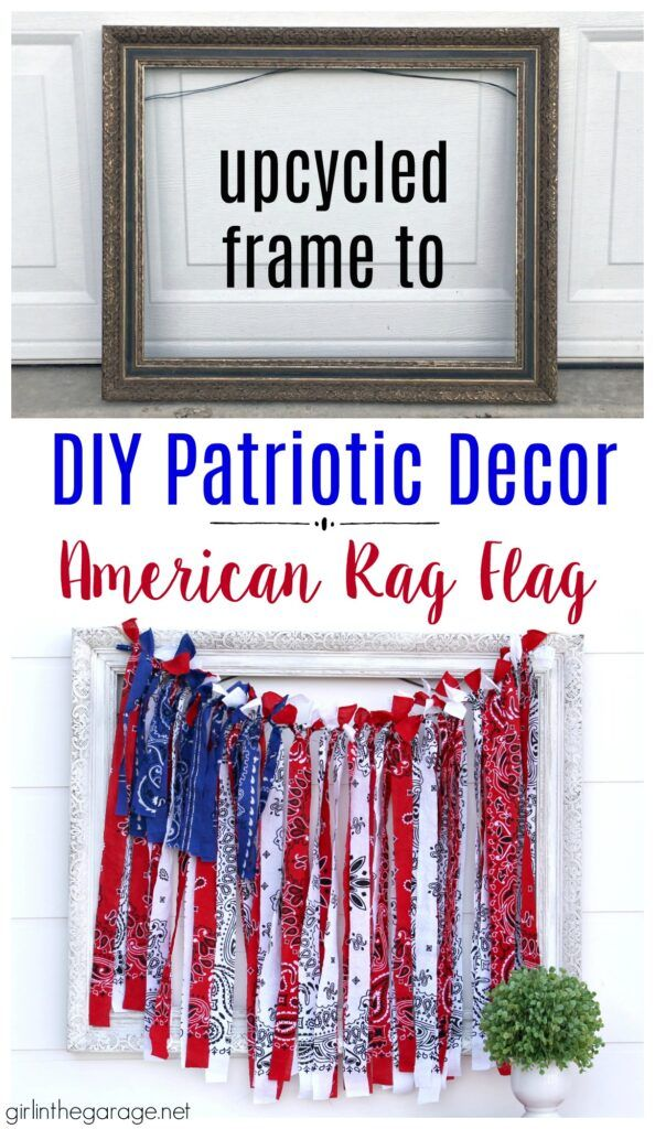 Diy Rag Flag Patriotic Home Decor Ideas Girl In The Garage In 2020 Rag Flag Fourth Of July Decor Patriotic Decorations