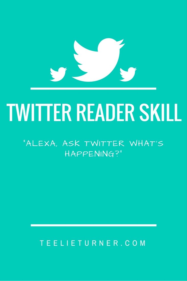 Twitter Reader Skill - www.theteelieblog.com If your Twitter feed is full of political pundits, try the Twitter Reader skill. The skill lets you listen to Tweets from your home Timeline or trending Tweets near you. #alexaskills