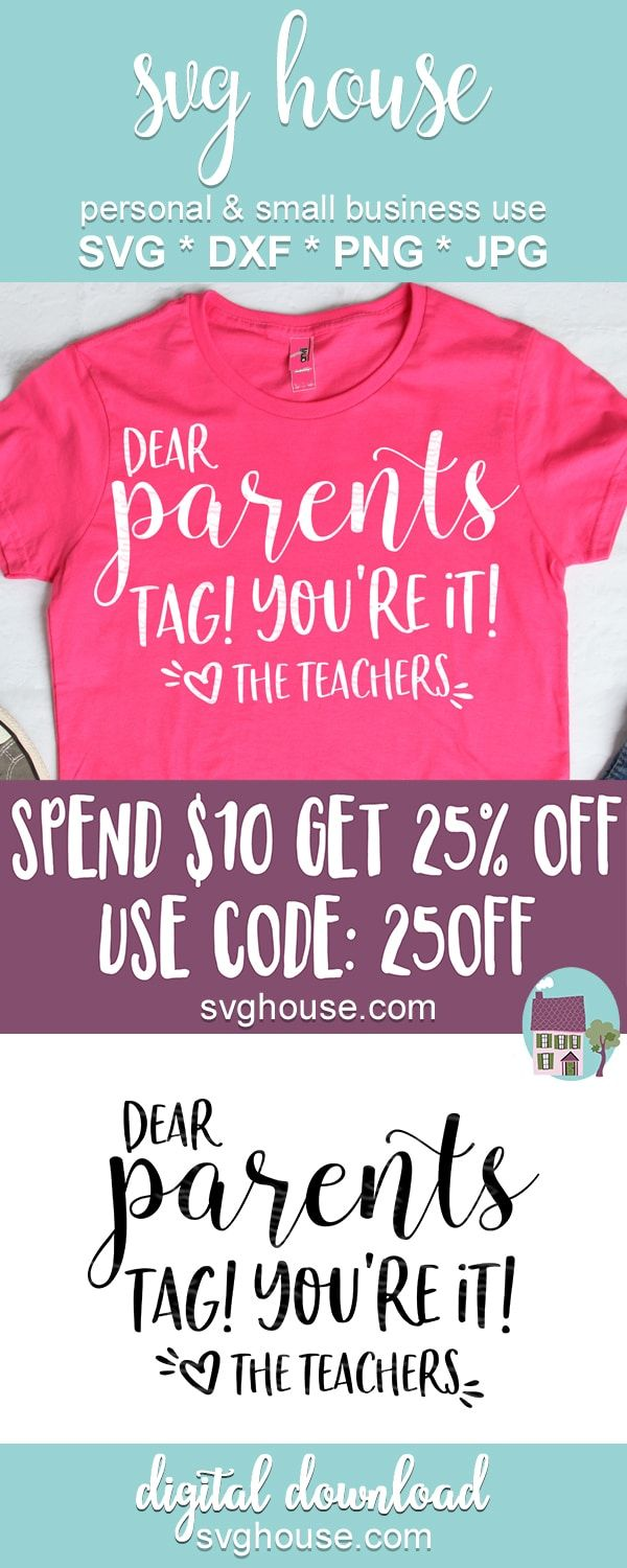 Download Dear Parents Tag You're It Love The Teachers SVG For ...